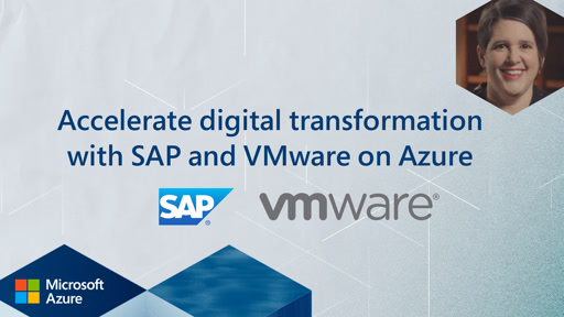 Accelerate digital transformation with SAP and VMware on Azure