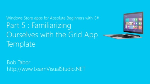 Part 5: Familiarizing Ourselves with the Grid App Template