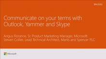 Communicate on your terms with Outlook, Yammer and Skype