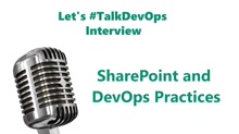 TalkDevOps Interview : SharePoint Development and DevOps Practices with VSTS