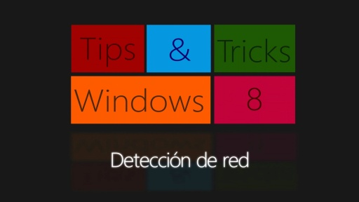 Windows 8 Tips & Tricks. Detección de red (XAML/C#)