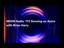 MSDN Radio: TFS Running on Azure with Brian Harry