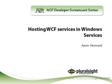 endpoint.tv Screencast - Hosting WCF Services in Windows Services