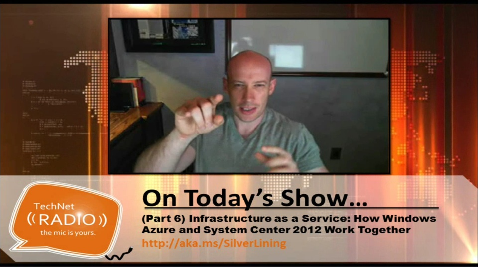 TechNet Radio: (Part 6) Infrastructure as a Service - Windows Azure and System Center 2012