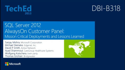 SQLCAT: Microsoft SQL Server 2012 AlwaysOn HA/DR Customer Panel - Mission Critical Deployments and Lessons Learned