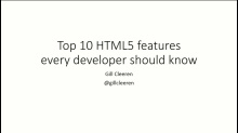 It's the top 10 of cool HTML5 features every developer should know right now