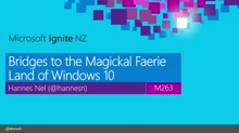 Bridges to the Magickal Faerie Land of Windows 10