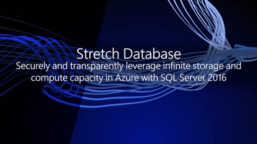 Stretch Database Securely and transparently leverage infinite storage and compute capacity in Azure with SQL Server 2016