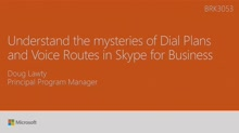 Understand the mysteries of Dial Plans and Voice Routes in Skype for Business