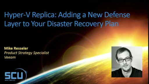 Hyper-V Replica Adding a New Defense Layer to your Disaster Recovery Plan