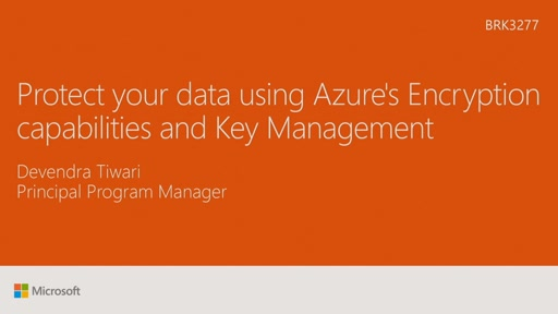Protect your data using Azure's encryption capabilities and key management