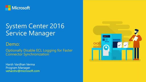 Demo: Optionally Disable ECL Logging for Faster Connector Synchronization with System Center 2016 Service Manager