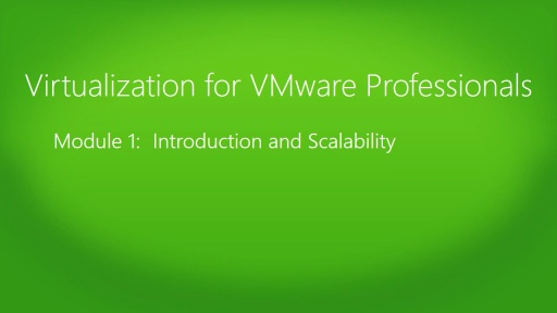 Virtualization for VMware Professionals Jump Start: (01) Introduction and Scalability