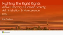 Righting the Right Rights - Active Directory & Domain Security, Administration & Maintenance