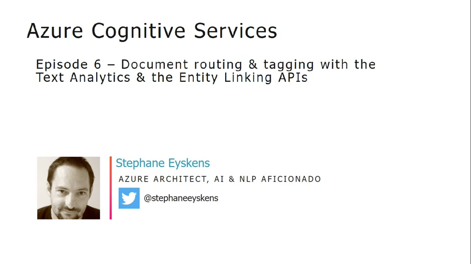 Cognitive Services Episode 6 - Document routing & tagging with the Text Analytics & the Entity Linking APIs