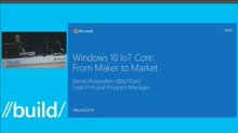 Windows 10 IoT Core: From Maker to Market