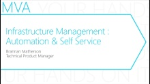 MVA: Transform the Datacenter Immersion: Module 4- Infrastructure Management - Automation and Self Service