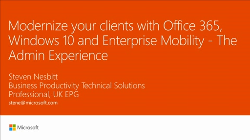 Modernize your clients with Office 365, Windows 10 and Enterprise mobility - the admin experience