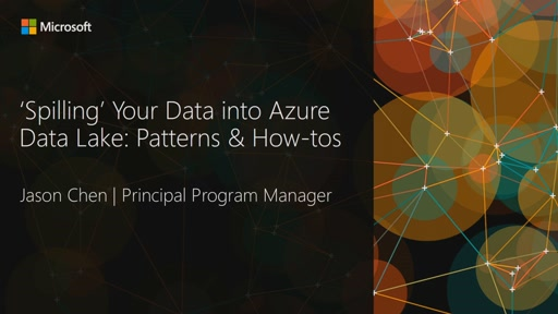 'Spilling' Your Data into Azure Data Lake: Patterns & How-Tos