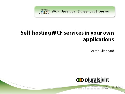endpoint.tv Screencast - Self-hosting WCF Services