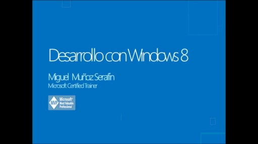 Webcast 7 -  Desarrollo con Windows 8