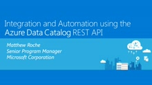 Integration and Automation using the Azure Data Catalog REST API