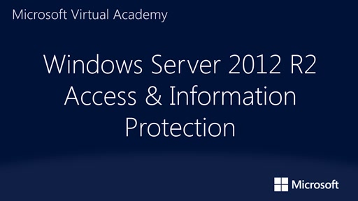 Windows Server 2012 R2 Access and Information Protection: (01) End-User Experience