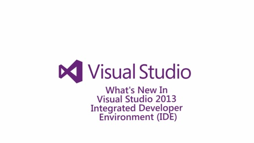 What's New in Visual Studio 2013 Integrated Developer Environment (IDE)