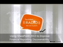 TechNet Radio: Using SharePoint 2010 to Improve Financial Reporting Discoverability