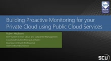 Building proactive monitoring for your private cloud using public cloud services