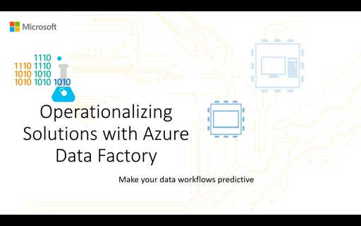 Operationalizing Solutions with Azure Data Factory - Session 1 - ADF Components