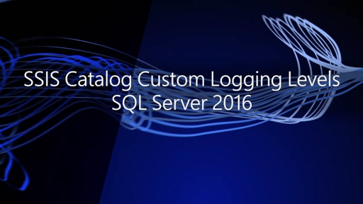 SSIS Catalog Custom Logging Levels SQL Server 2016