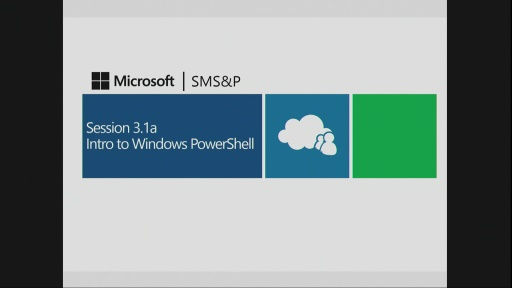 Session 3.1a – Introduction to Windows PowerShell
