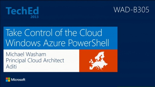 Take Control of the Cloud with the Windows Azure PowerShell Cmdlets