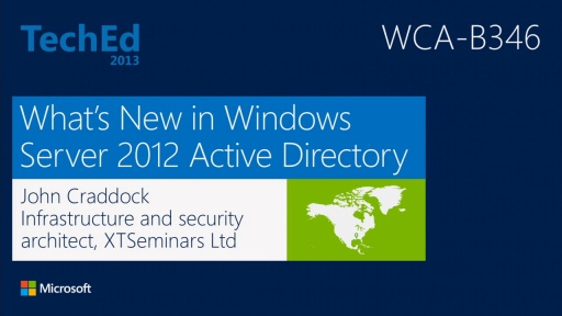 What's New in Windows Server 2012 Active Directory (repeated from 6/3 at 1:15 pm)