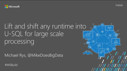 Lift and shift any runtime into U-SQL for large scale processing