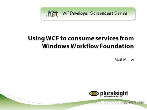 endpoint.tv Screencast - Using the WCF to Consume Services in Windows Workflow Foundation (WF)