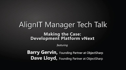 AlignIT Manager Tech Talk: Making the Case: Development Platform vNext