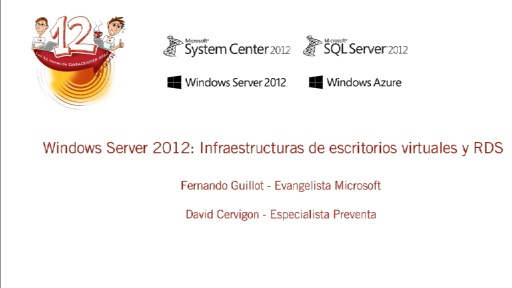 Las 12 horas de Datacenter 2012. Windows Server 2012 - Estructura de escritorios virtuales y RDS.