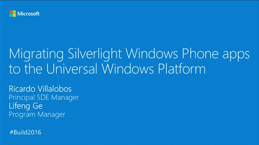 Migrating Silverlight Windows Phone Apps to the Universal Windows Platform