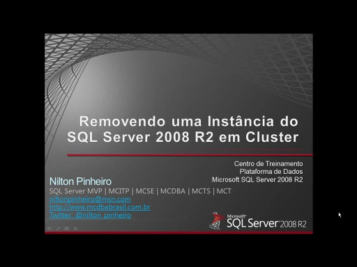 Serie: SQL Server Failover Clustering End-to-End Vídeo Extra: Removendo uma Instância do SQL Server 2008 R2 em Cluster