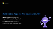 Build native apps for any device with .NET