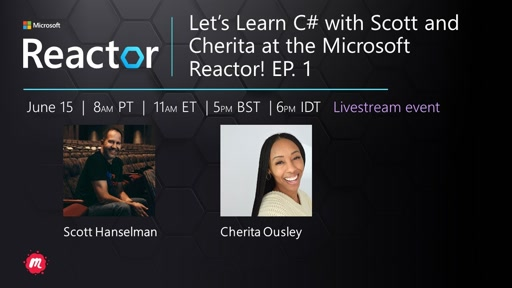 Let's Learn C# with Scott and Cherita at the Microsoft Reactor! Part 1