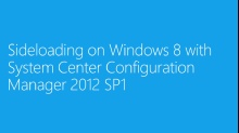 (Module 3) Sideloading with System Center 2012 Configuration Manager