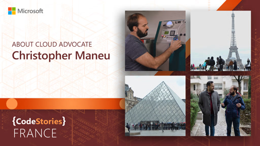 Microsoft France: About Cloud Advocate, Christopher Maneu