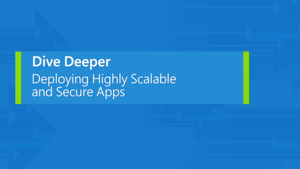 Deploying highly scalable and secureweb and mobile apps
