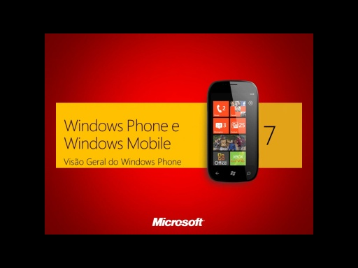 Windows Phone e Windows Mobile - Visão Geral do Windows Phone