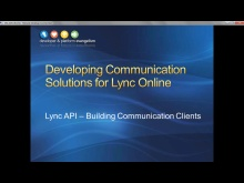 Session 9 - Part 4 - Building Custom Communication Clients for Lync Online via the Lync API