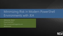 Minimizing Risk in Modern PowerShell Environments with JEA