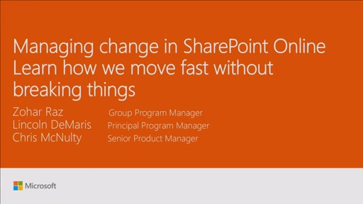 Learn how we move fast without breaking things by managing change in SharePoint Online